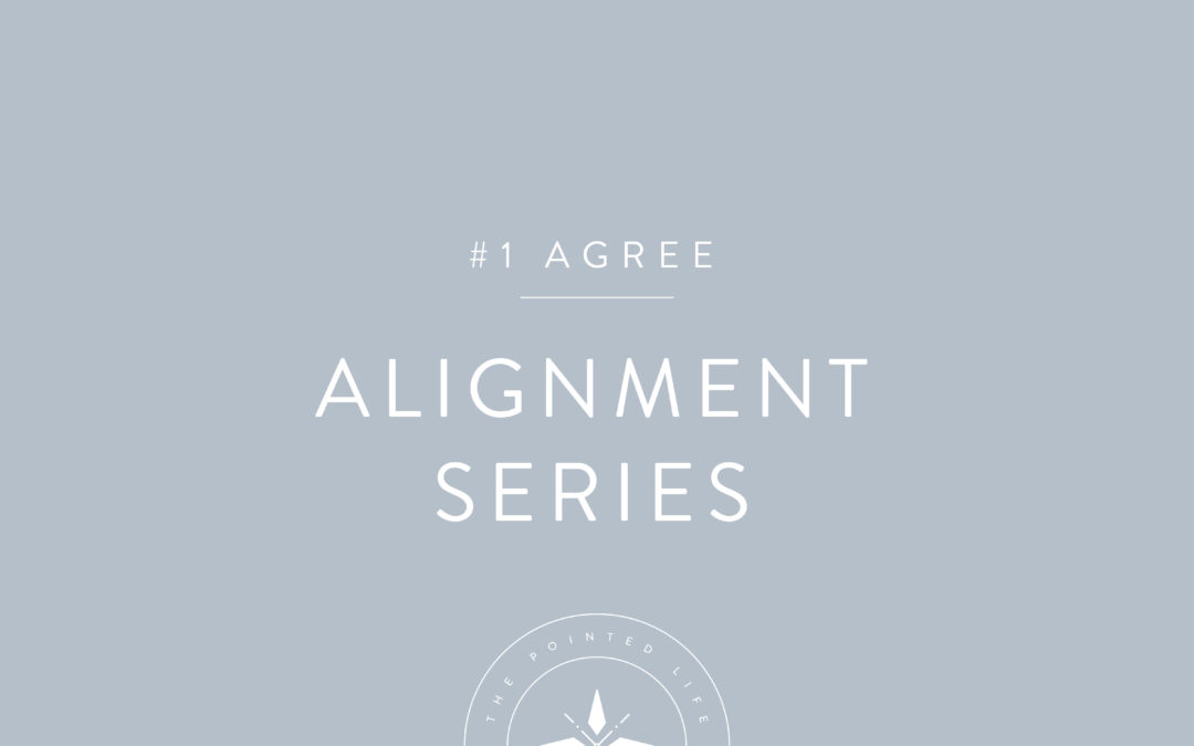 Alignment Series Part 1: Three Keys to Agreeing with God