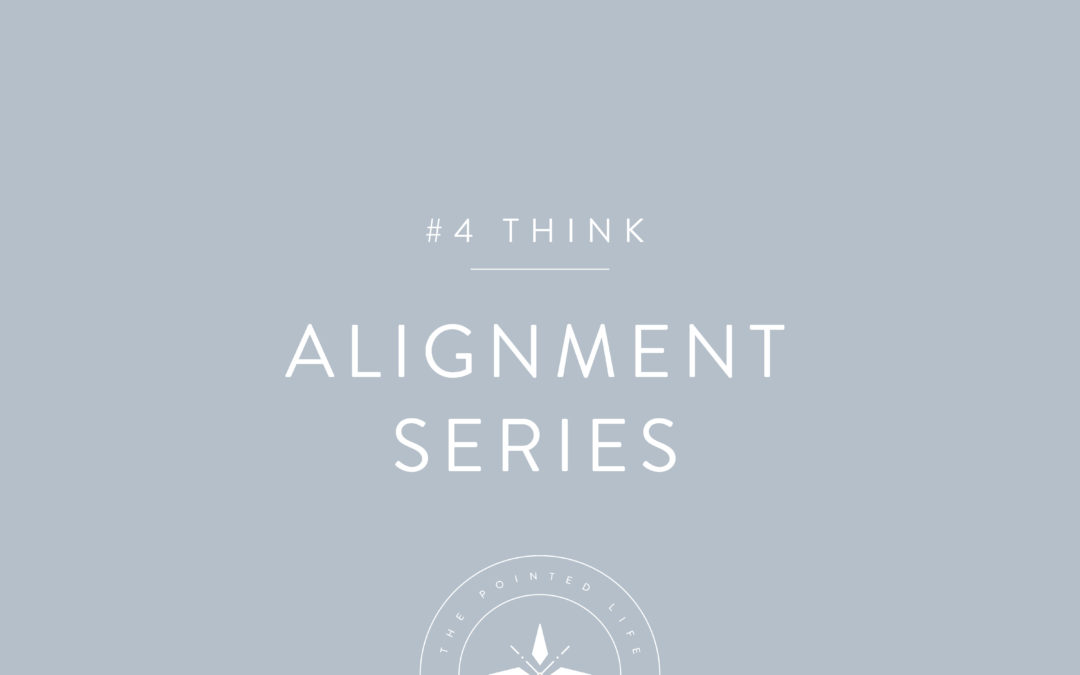 Alignment Series Part 4: What are you thinking?
