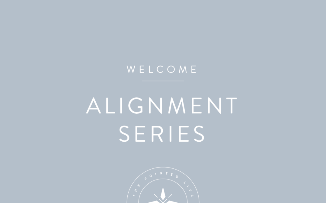 Alignment Series Welcome